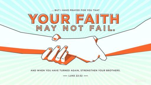 Luke 22:31–32 (NLT) -
