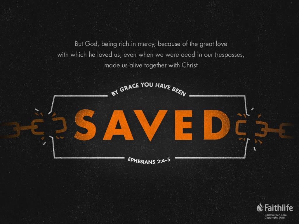 Image result for But God, being rich in mercy, because of the great love with which he loved us, even when we were dead in our trespasses, made us alive together with Christ— by grace you have been saved. Ephesians 2:4-5