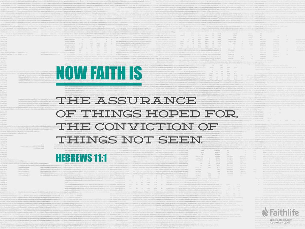 Hebrews 11:1 ESV - Now faith is the assurance…   Biblia
