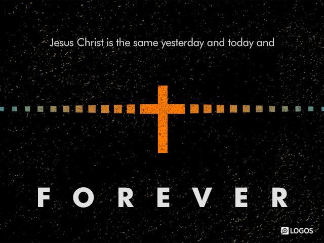 Hebrews 13:8 ESV - Jesus Christ is the same… | Biblia