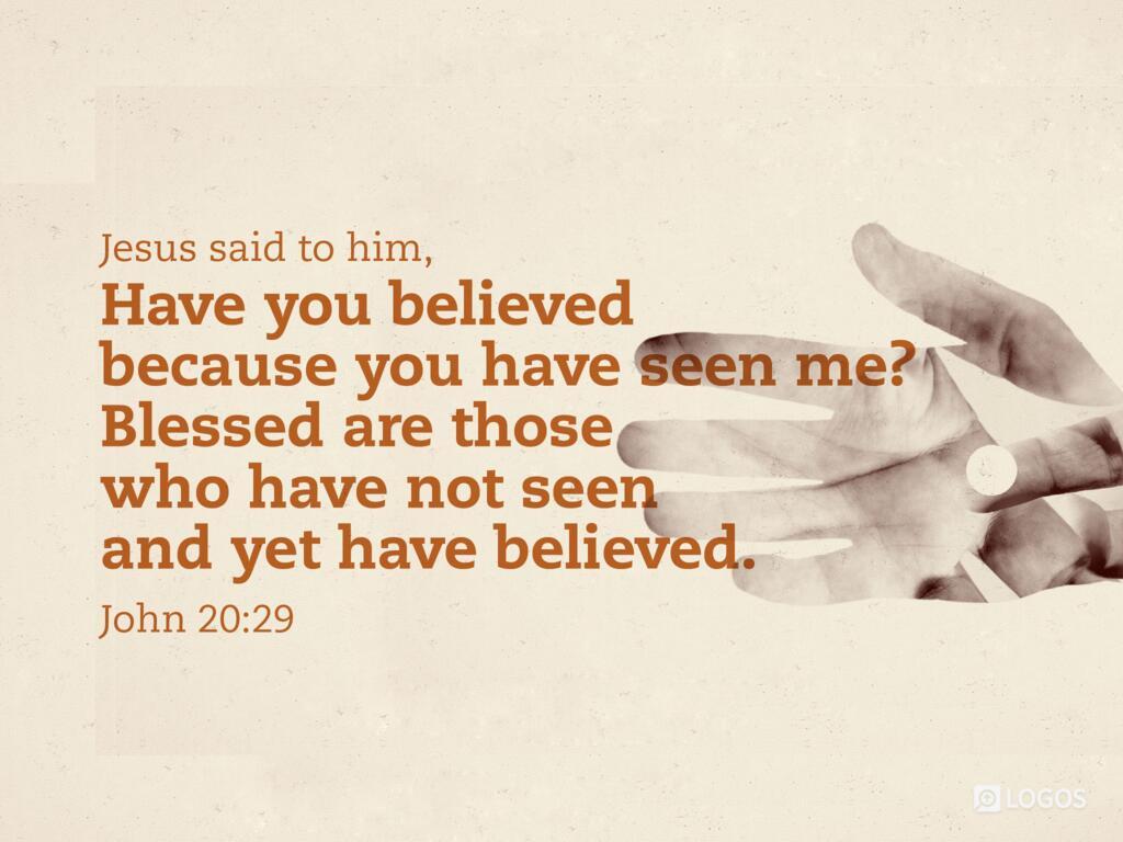"John 20:29 NKJV - Jesus said to him, ""Thomas,… | Biblia"