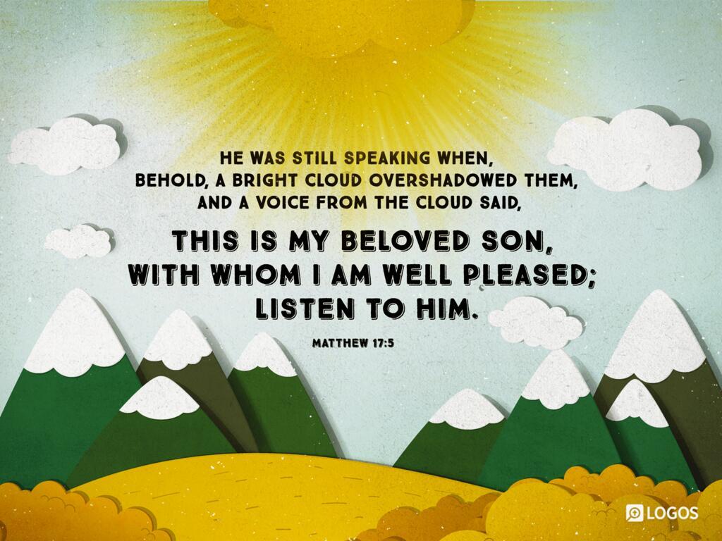 Matthew 17:5–8 ESV - He was still speaking… | Biblia