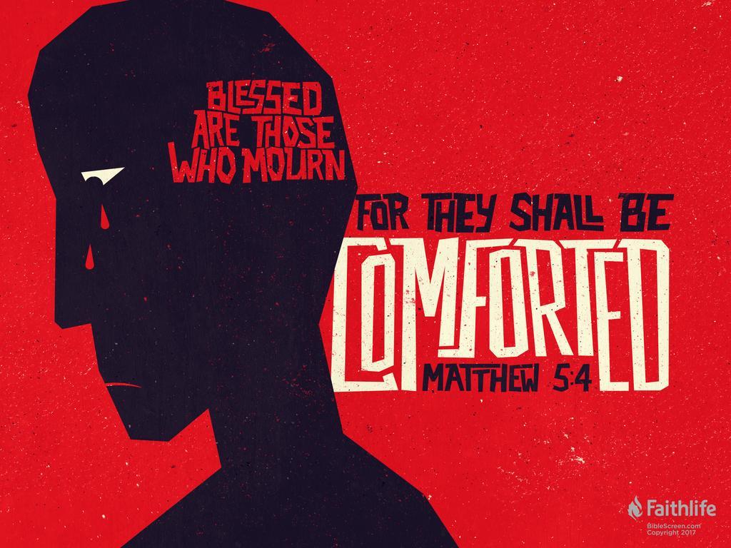 "Matthew 5:4–6 ESV - ""Blessed are those who… | Biblia"