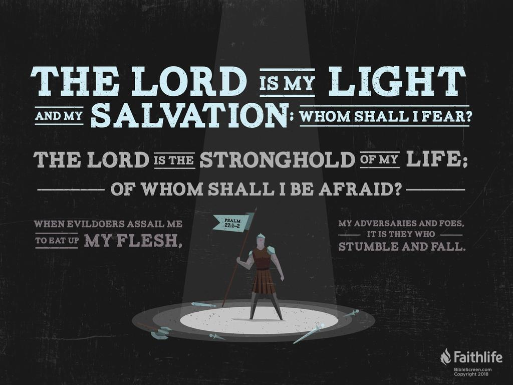 Psalm 27:1–14 CSB - The LORD is my light and… | Biblia