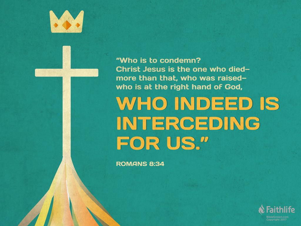 Romans 8:34 NKJV - Who is he who condemns? It… | Biblia