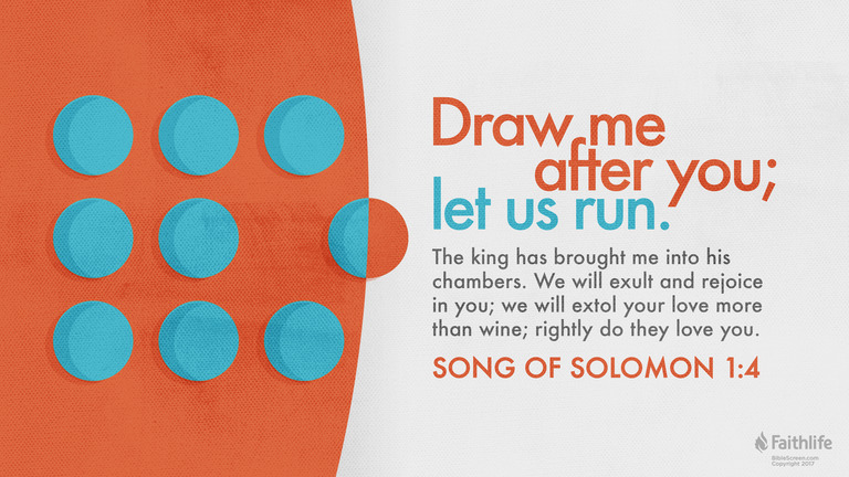 Song of Solomon 1:4