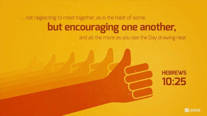 Hebrews 10:25 NIV - not giving up meeting… | Biblia