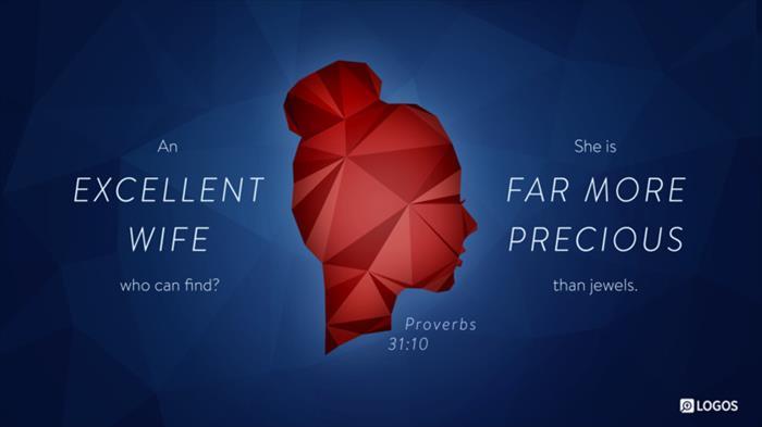 Proverbs 31:10–31 (ESV) - Proverbs 31:10–31 ESV - An