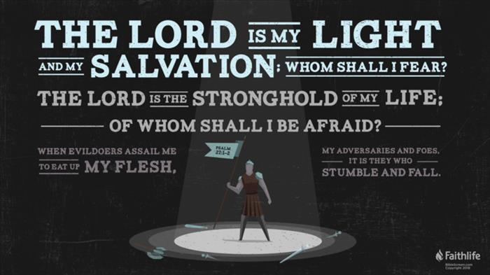 Psalm 27:1–14 (ESV) - Psalm 27:1–14 ESV - The LORD is my