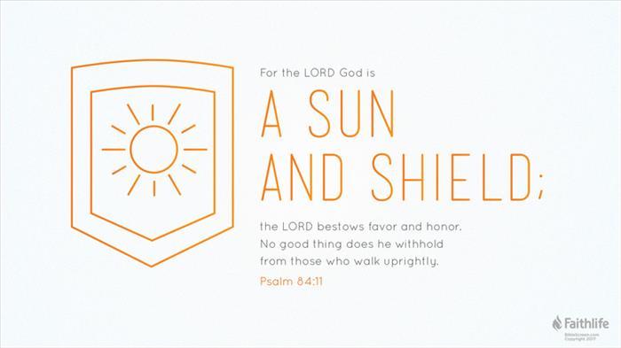 Psalm 84:11 (NKJV) - Psalm 84:11 NKJV - For the LORD God is